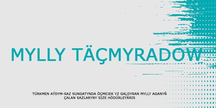 MYLLY TAÇMYRADOW